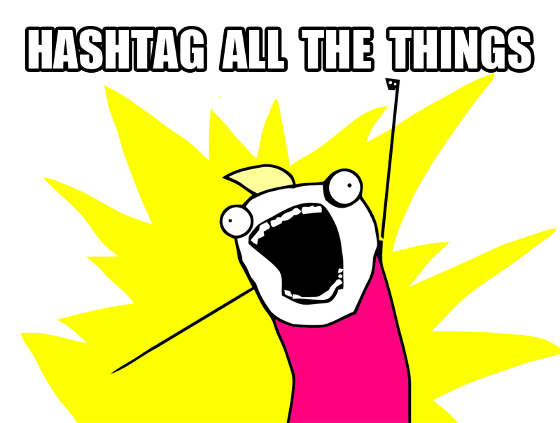 hashtag all the things