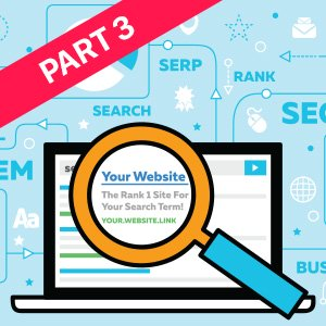 SEO Optimization Part 3: Simple Strategies For On-Page SEO
