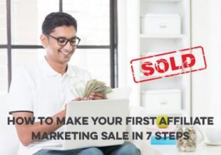 Marketing d'affiliation pour débutants: comment réaliser votre première vente de marketing d'affiliation en 7 étapes